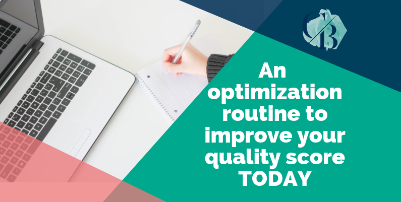 An optimization routine to improve your quality score TODAY