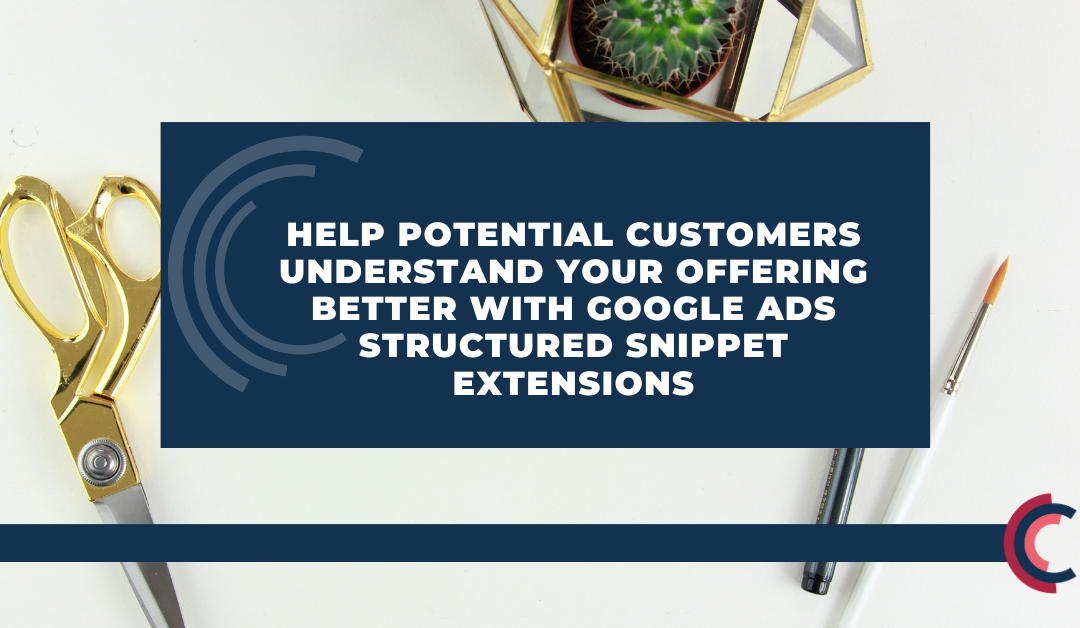 Help potential customers understand your offering better with Google Ads Structured Snippet Extensions