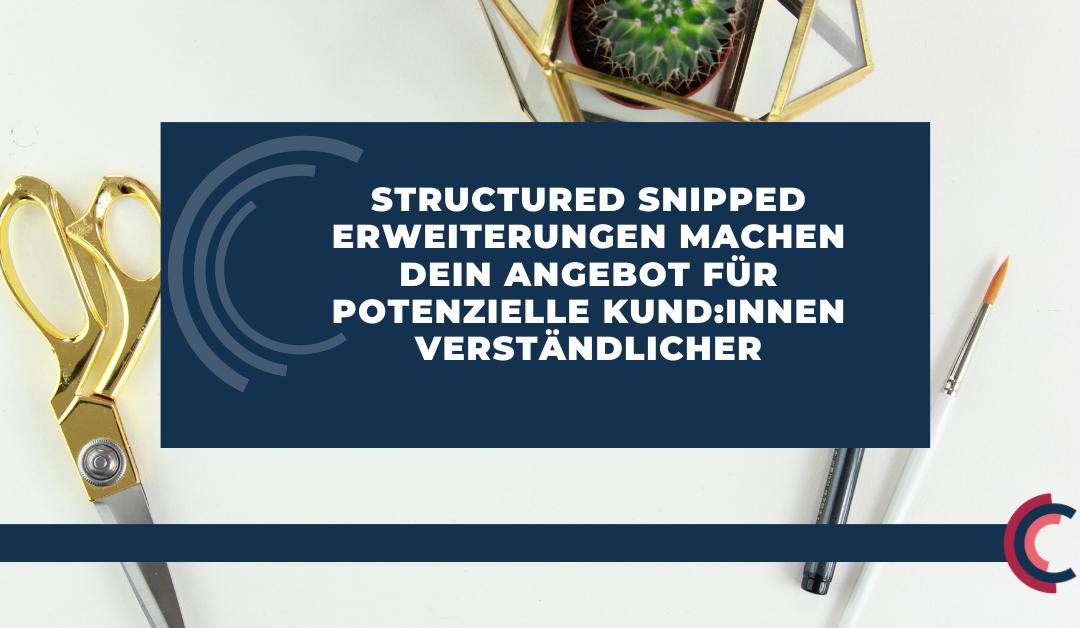 Structured Snipped Erweiterungen machen dein Angebot für potenzielle Kund:innen verständlicher